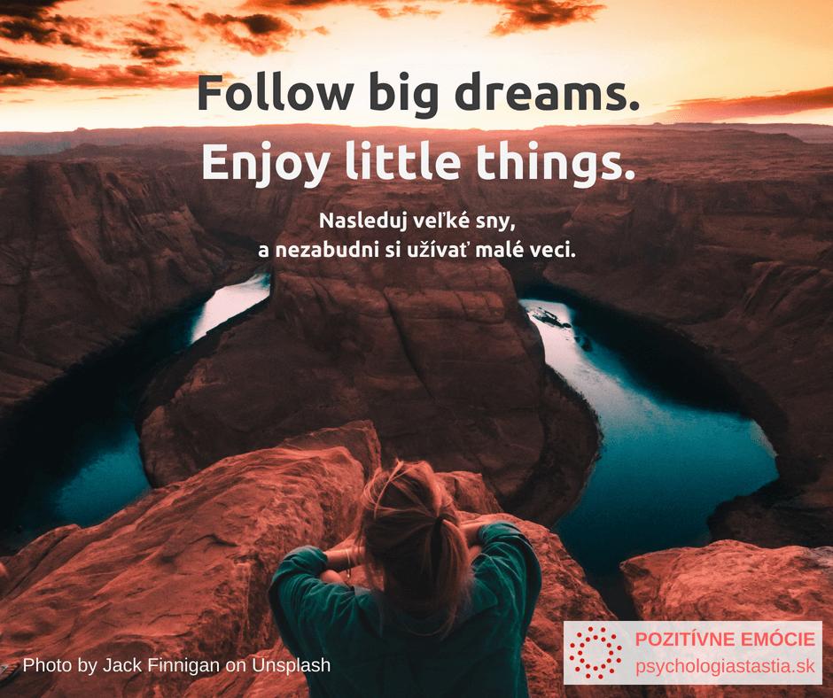 Nasleduj veľké sny, užívaj si malé veci. Memy