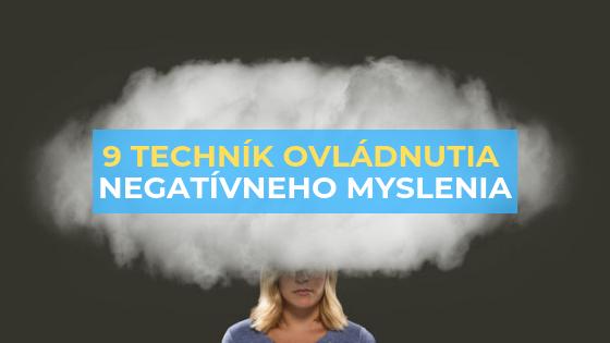 deväť techník ako ovládnuť negatívne myslenie