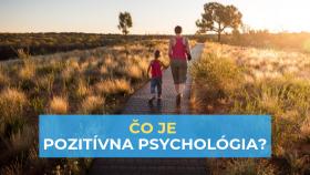 čo je pozitívna psychológia
