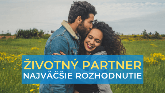 zivotny-partner-najvacsie-rozhodnutie-1-1